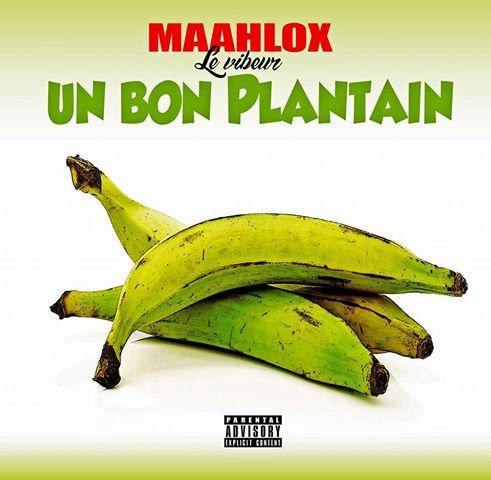 Maahlox Le Vibreur - Un Bon Plantain