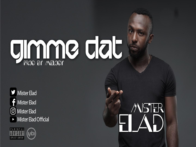 Mister Elad - Gimme Dat