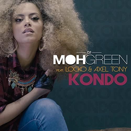 Dj Moh Green Ft. Locko & Axel Tony - Kondo