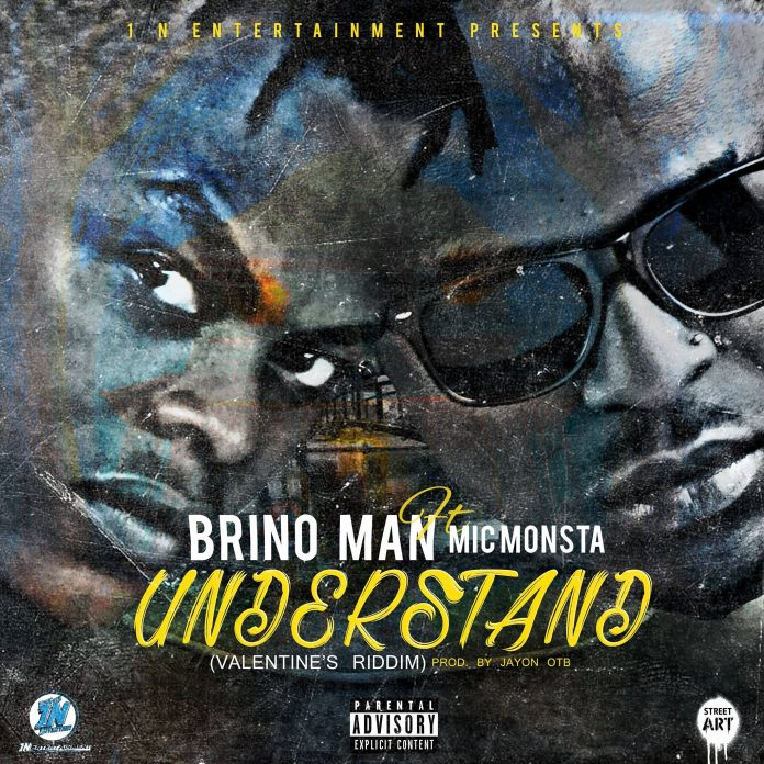 Brino Man - Understand ft Mic Monsta (Valentines Riddim)