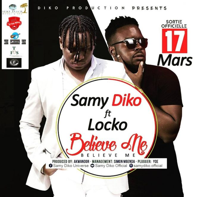 SAMY DIKO ft LOCKO - Believe Me