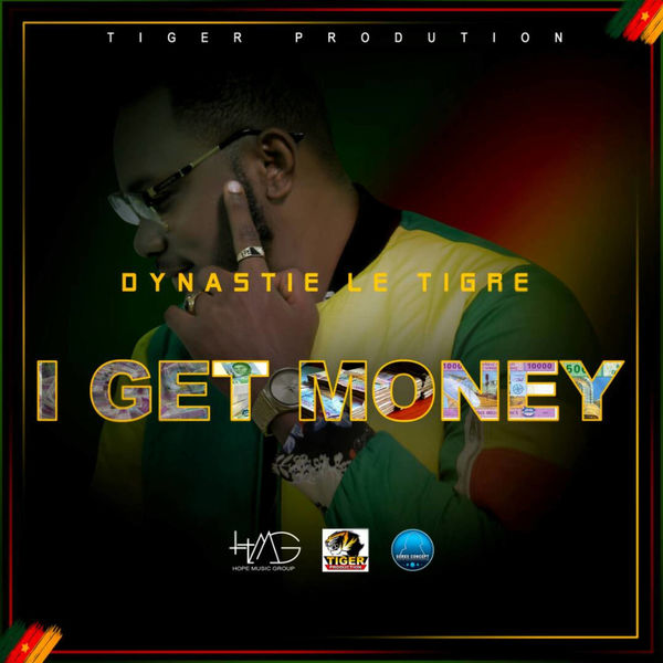 Dynastie LE TIGRE - I Get Money