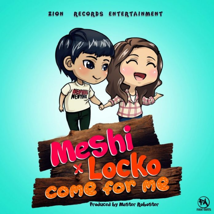 Meshi x Locko - COME FOR ME