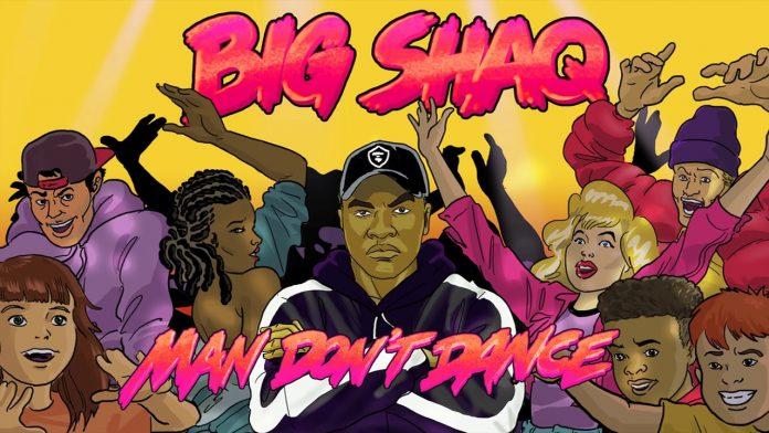 Big Shaq - Man Dont Dance aRTWORK