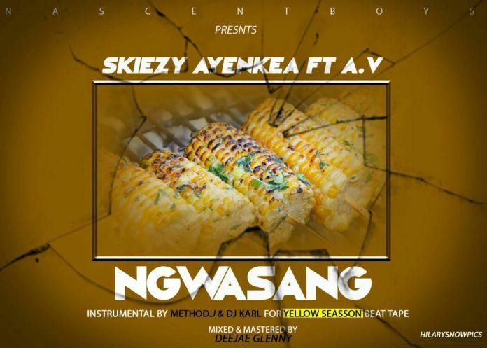 Skiezy Ayenkea ft A.Y - Ngwasang (Prod. by Method J & Dijay Karl