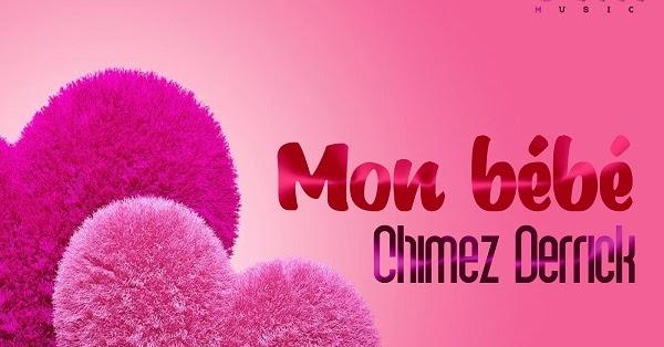 Chimez-Derrick-Mon-Bebe