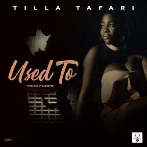 Tilla Tafari Used To