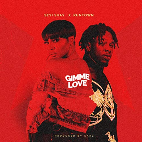 Seyi Shay Feat. Runtown Gimme Love