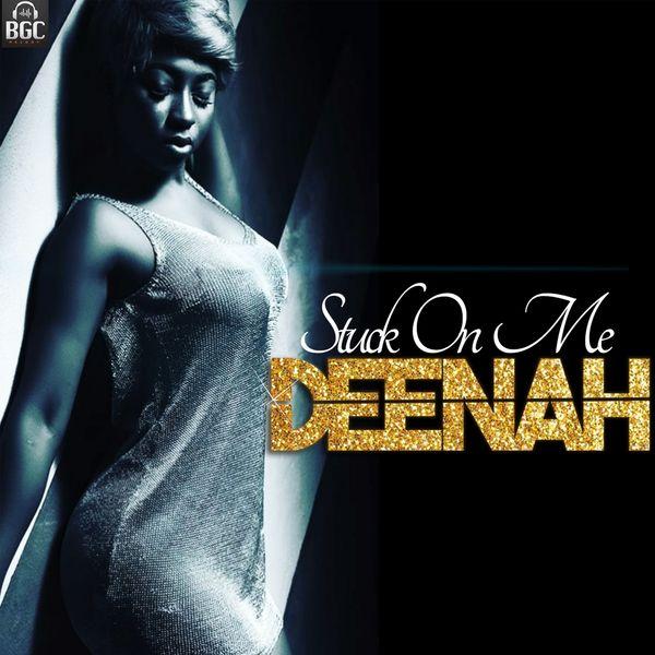 Deenah Stuck On Me