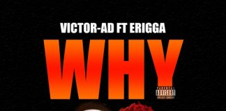 Victor Ad Feat Erigga - Why