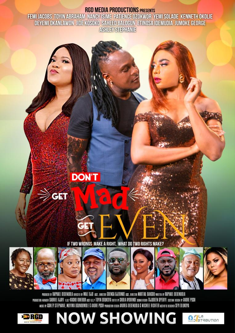 Don't Get Mad Get Even (Nigerian Film) Featuring Ashley Stephanie