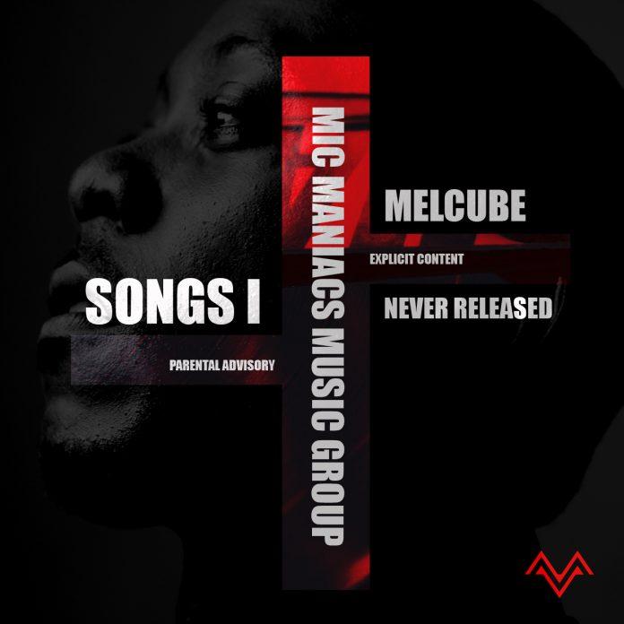 MELCUBE - SONGS I NEVER RELEASED EP