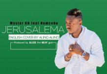 Master KG Feat. Nomcebe - Jerusalema Alino Alino Cover