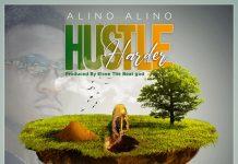 Alino Alino - Hustle Harder (Official Artwork)