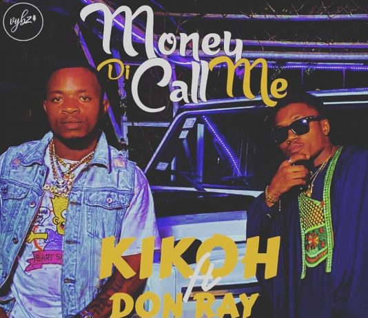 Kikoh Money Di Call Me Feat. Don Ray