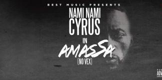 """Amassa (No Vex)"" by Nami Nami Cyrus"