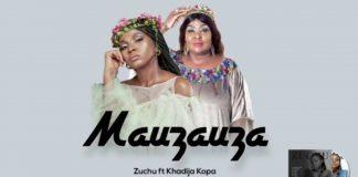 DOwnload Zuchu Ft Khadija Kopa - Mauzauza