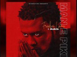 """Man E Pikin"" by FreeBoi Lama x Askia"