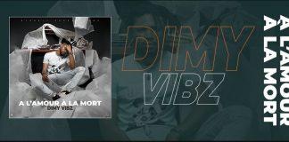 """""""A L'Amour A La Mort"""" - Dimy Vibz"""