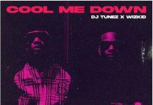 """Cool Me Down"" - Dj Tunez x Wizkid"