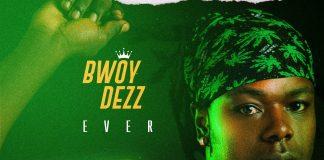 """Ever"" - Bwoy Dezz"