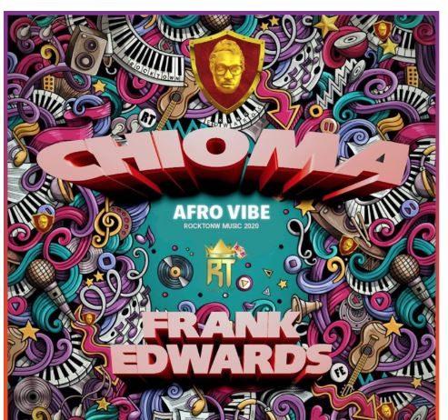 """""""Chioma"""" - Frank Edwards"""