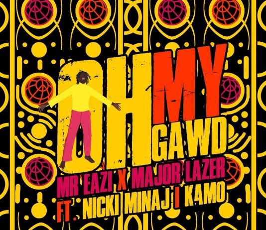 """Oh My Gawd"" - Mr Eazi x Major Lazer x Nicki Minaj x K4MO"