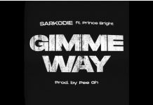 """Gimme Way"" - Sarkodie x Prince Bright"