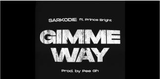 """Gimme Way"" - Sarkodie x Prince Bright"
